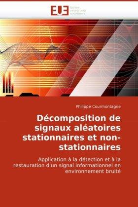 Dcomposition de Signaux Alatoires Stationnaires Et Non-Stationnaires 9786131507786