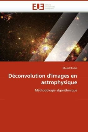 Dconvolution D'Images En Astrophysique 9786131516795