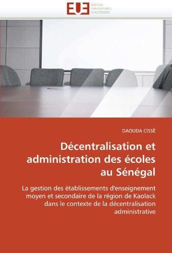 Decentralisation Et Administration Des Ecoles Au Senegal 9786131539435