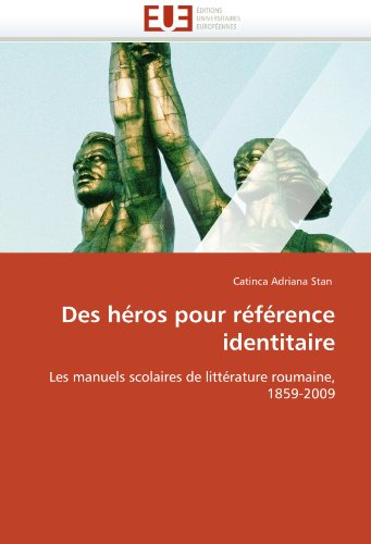 Des H Ros Pour R F Rence Identitaire 9786131514661