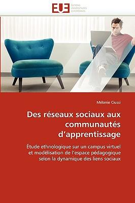 Des Rseaux Sociaux Aux Communauts D'Apprentissage 9786131517792