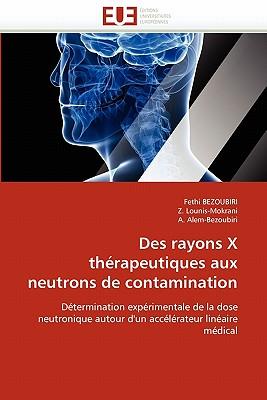 Des Rayons X Th Rapeutiques Aux Neutrons de Contamination 9786131573132