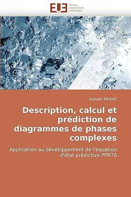 Description, Calcul Et Prdiction de Diagrammes de Phases Complexes 9786131508073