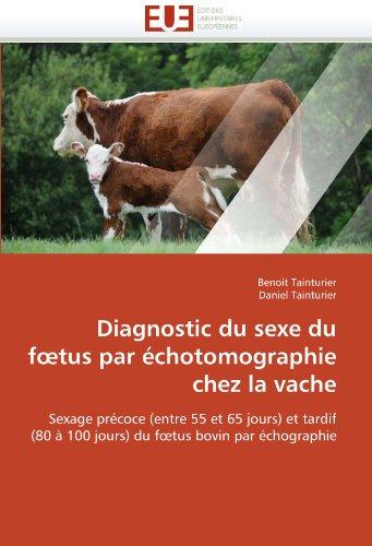 Diagnostic Du Sexe Du F Tus Par Chotomographie Chez La Vache 9786131576362