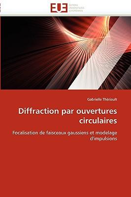 Diffraction Par Ouvertures Circulaires 9786131519802