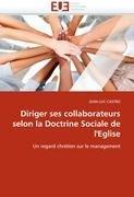 Diriger Ses Collaborateurs Selon La Doctrine Sociale de L'Eglise 9786131575051