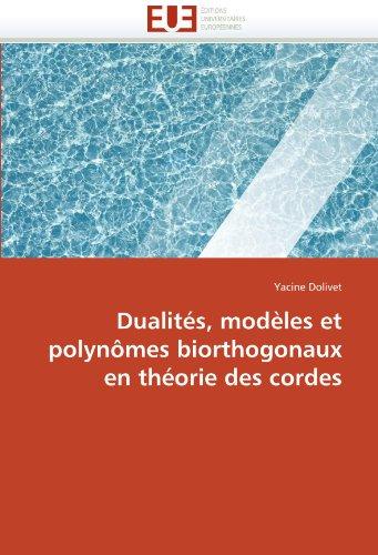 Dualit S, Mod Les Et Polyn Mes Biorthogonaux En Th Orie Des Cordes 9786131566554