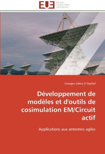 D Veloppement de Mod Les Et D'Outils de Cosimulation Em/Circuit Actif 9786131596506
