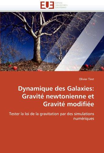 Dynamique Des Galaxies: Gravite Newtonienne Et Gravite Modifiee 9786131543982