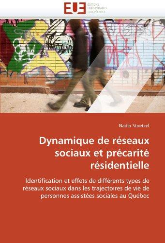 Dynamique de Reseaux Sociaux Et Precarite Residentielle 9786131539053