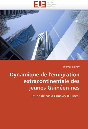 Dynamique de L'Migration Extracontinentale Des Jeunes Guinen-Nes 9786131519406