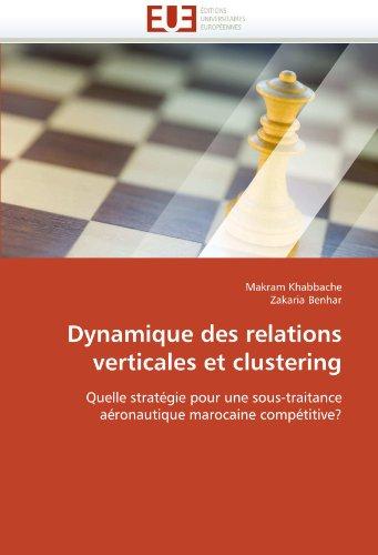 Dynamique Des Relations Verticales Et Clustering 9786131576133