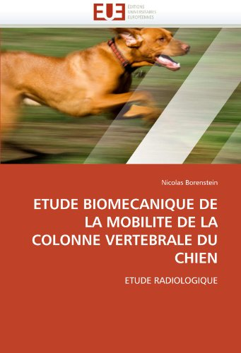 Etude Biomecanique de La Mobilite de La Colonne Vertebrale Du Chien 9786131552694