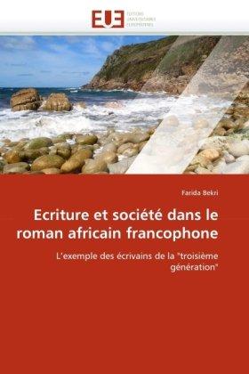 Ecriture Et Socit Dans Le Roman Africain Francophone 9786131522949