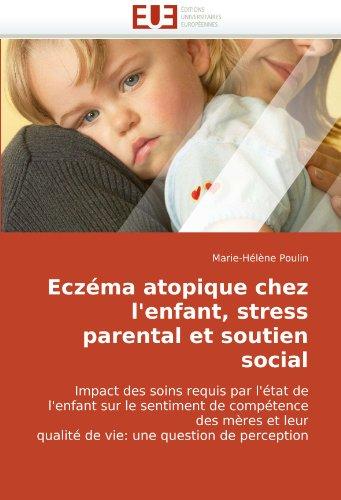 Eczma Atopique Chez L'Enfant, Stress Parental Et Soutien Social 9786131506642