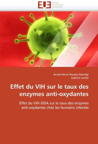 Effet Du Vih Sur Le Taux Des Enzymes Anti-Oxydantes 9786131555978