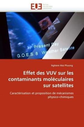 Effet Des Vuv Sur Les Contaminants Molculaires Sur Satellites 9786131524998