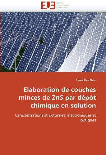 Elaboration de Couches Minces de Zns Par Depot Chimique En Solution 9786131540882