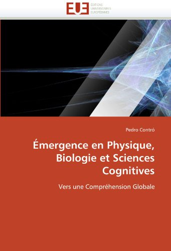 Emergence En Physique, Biologie Et Sciences Cognitives 9786131515767
