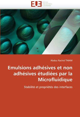 Emulsions Adh Sives Et Non Adh Sives Tudi Es Par La Microfluidique 9786131534287