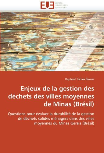 Enjeux de La Gestion Des Dchets Des Villes Moyennes de Minas (Brsil) 9786131516672