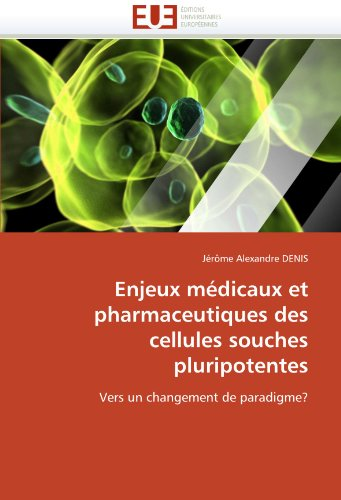 Enjeux M Dicaux Et Pharmaceutiques Des Cellules Souches Pluripotentes 9786131562778