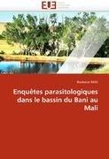Enqu Tes Parasitologiques Dans Le Bassin Du Bani Au Mali 9786131561450