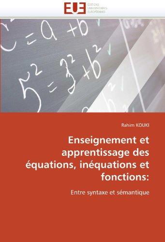 Enseignement Et Apprentissage Des Equations, Inequations Et Fonctions 9786131525858