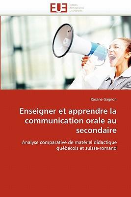 Enseigner Et Apprendre La Communication Orale Au Secondaire 9786131521331