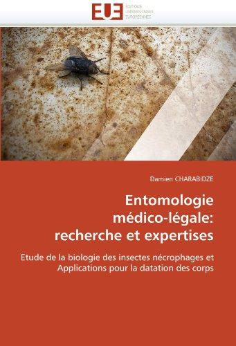 Entomologie Medico-Legale: Recherche Et Expertises 9786131525186