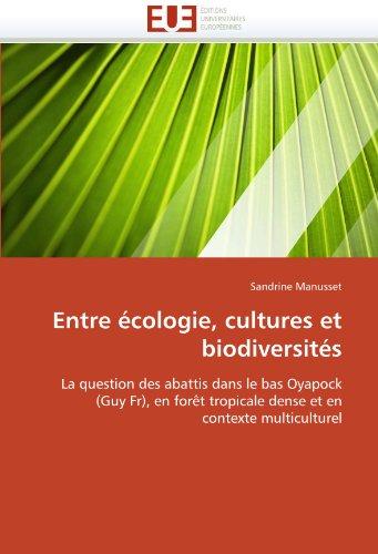 Entre Cologie, Cultures Et Biodiversit S 9786131574993