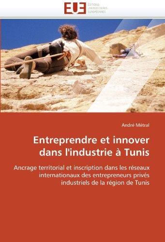 Entreprendre Et Innover Dans L'Industrie Tunis 9786131526503