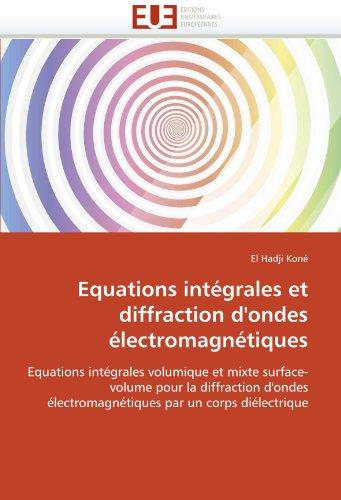 Equations Int Grales Et Diffraction D'Ondes Lectromagn Tiques 9786131568435