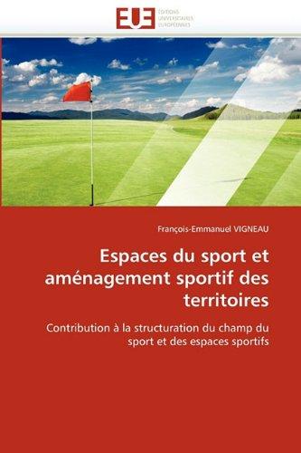 Espaces Du Sport Et Am Nagement Sportif Des Territoires 9786131571626