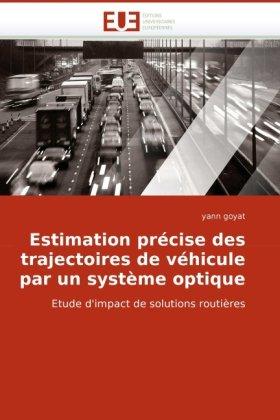 Estimation Prcise Des Trajectoires de Vhicule Par Un Systme Optique 9786131511417