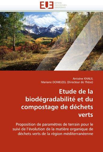 Etude de La Biodegradabilite Et Du Compostage de Dechets Verts 9786131540233