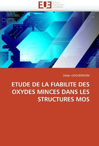 Etude de La Fiabilite Des Oxydes Minces Dans Les Structures Mos 9786131531125