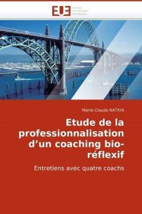 Etude de La Professionnalisation D'Un Coaching Bio-Rflexif 9786131504716