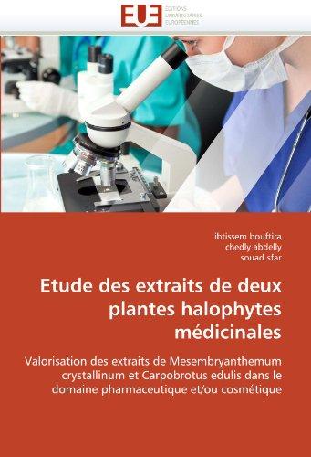 Etude Des Extraits de Deux Plantes Halophytes M Dicinales 9786131573729