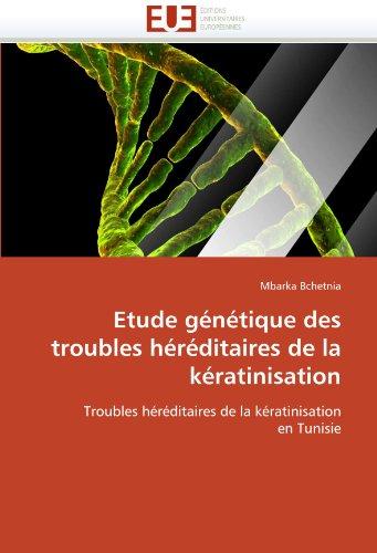 Etude G N Tique Des Troubles H R Ditaires de La K Ratinisation 9786131583452