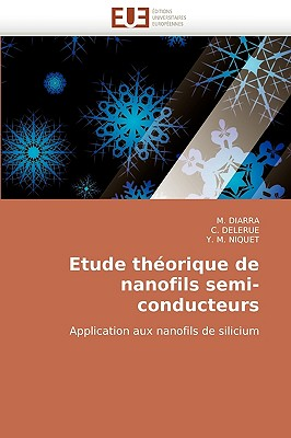 Etude Thorique de Nanofils Semi-Conducteurs 9786131515132