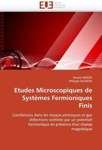 Etudes Microscopiques de Systmes Fermioniques Finis 9786131520938