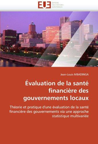 Evaluation de La Sante Financiere Des Gouvernements Locaux 9786131540264