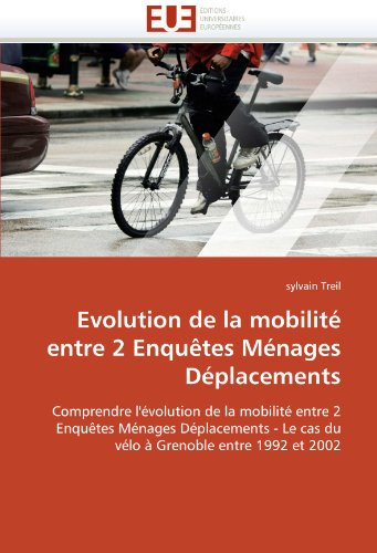 Evolution de La Mobilit Entre 2 Enqu Tes M Nages D Placements 9786131546471