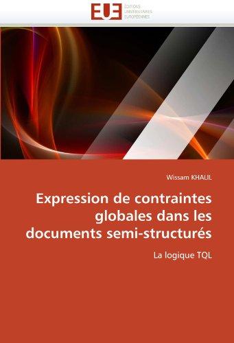 Expression de Contraintes Globales Dans Les Documents Semi-Structures 9786131531224