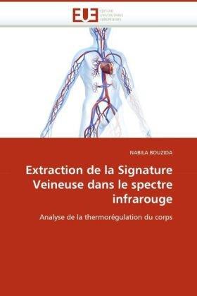 Extraction de La Signature Veineuse Dans Le Spectre Infrarouge 9786131519772