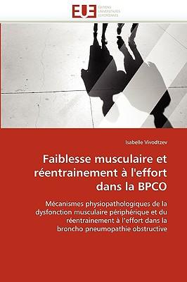 Faiblesse Musculaire Et Rentrainement L'Effort Dans La Bpco 9786131504495