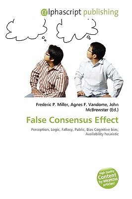 false consensus effect by frederic p miller agnes f