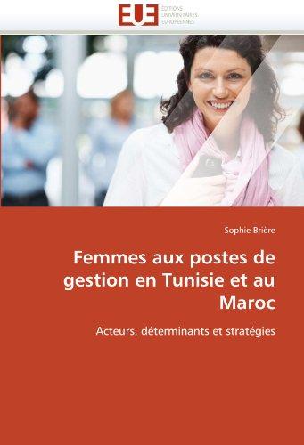 Femmes Aux Postes de Gestion En Tunisie Et Au Maroc 9786131526695