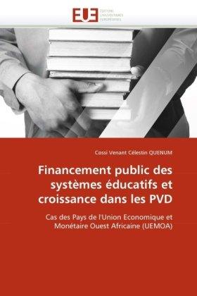 Financement Public Des Systmes Ducatifs Et Croissance Dans Les Pvd 9786131524103